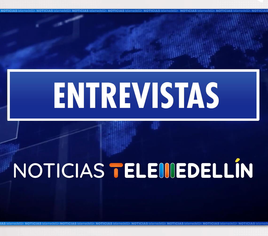 Entrevistas Noticias Telemedellín